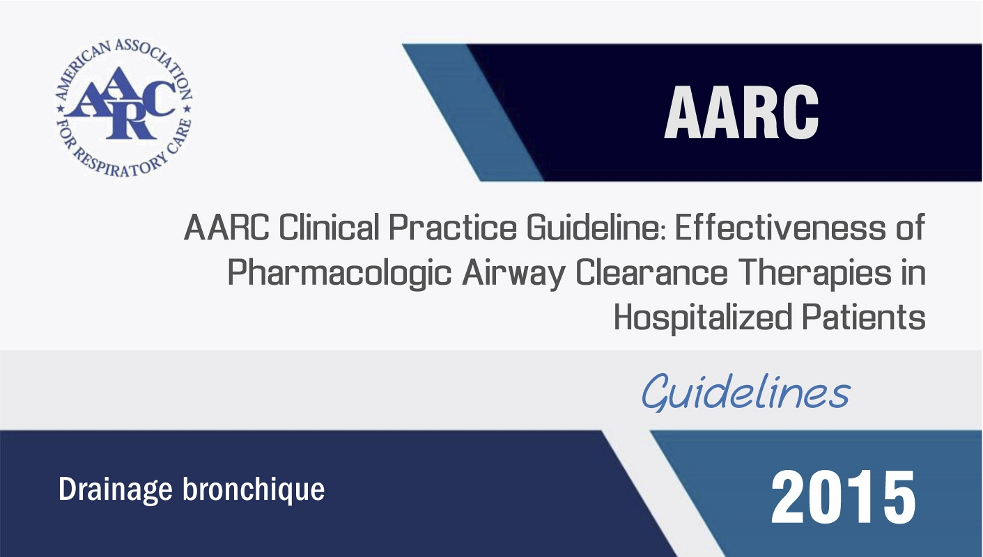 AARC Clinical Practice Guideline: Effectiveness of Pharmacologic Airway Clearance Therapies in Hospitalized Patients (2015)