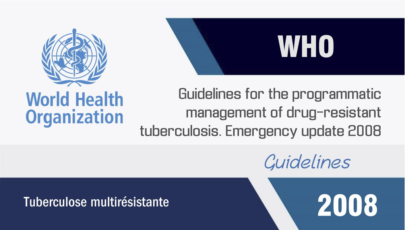 Guidelines for the programmatic management of drug-resistant tuberculosis. Emergency update 2008